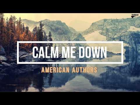 Calm Me Down (Lyrics) - American Authors (Seasons Album) Mp3