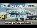 PMDG 747 + FS2Crew |Full Flight EHAM - LIMC | Part 1: Preflight + Engine Startup | P3D V4
