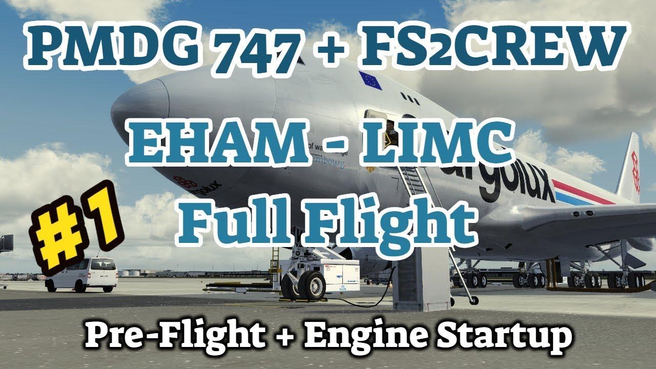 PMDG 747 + FS2Crew | Full Flight EHAM - LIMC | Part 1: Preflight + Engine  Startup | P3D V4