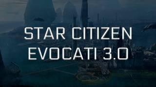 EVOCATI 3.0 Star Citizen