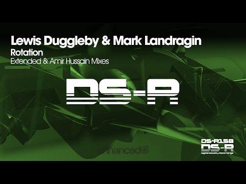 Lewis Duggleby & Mark Landragin - Rotation (Amir Hussain Remix) [OUT NOW]