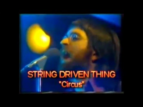 String Driven Thing   Circus  Enhanced sound