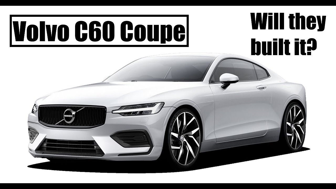 2022 Volvo C60 Coupe Why Volvo Should Build A Coupe Version Of The S60 Youtube