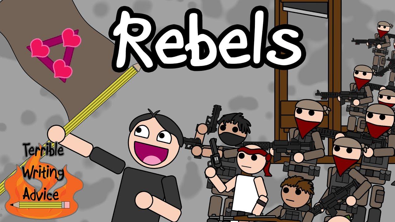 REBELS - Terrible Writing Advice