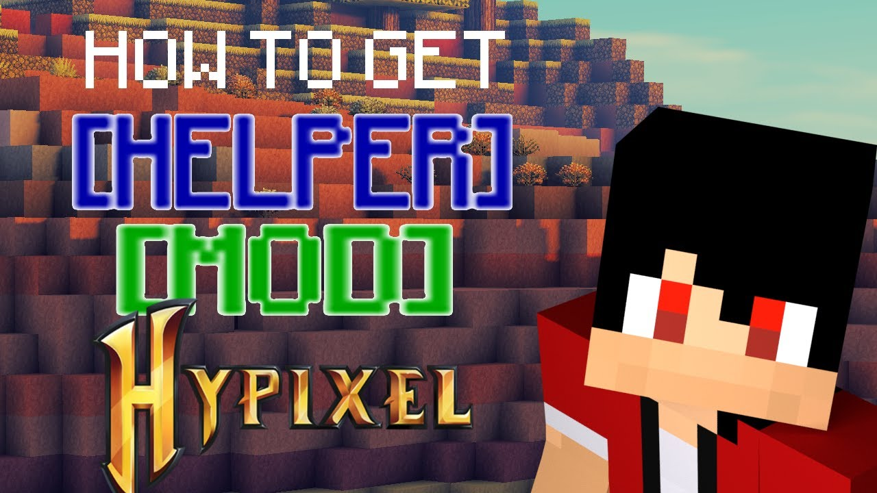How to get HELPER and MOD on Hypixel without being 16!