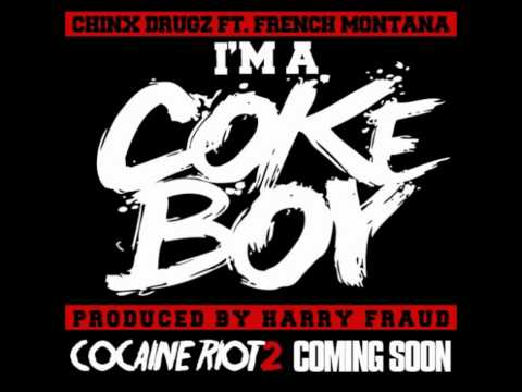 Chinx Drugz Ft. French Montana - I'm A Cokeboy [New CDQ Dirty NO DJ] Prod By Harry Fraud