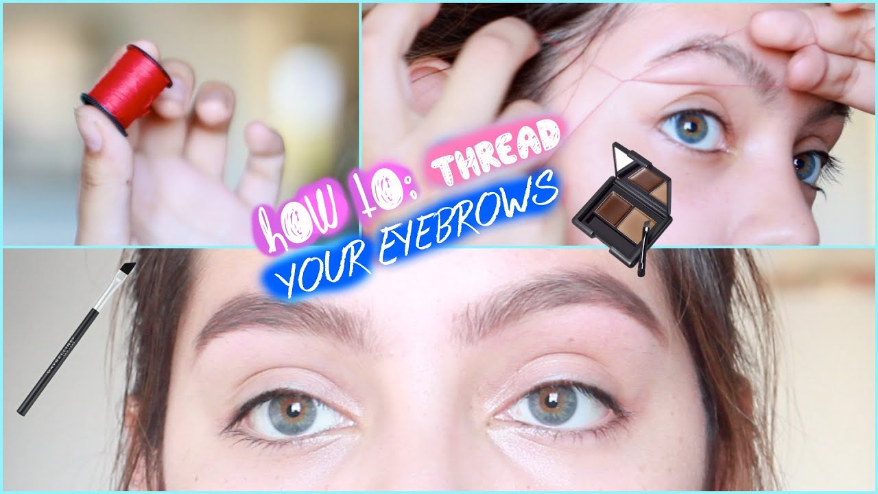 How To Thread Your Own Eyebrows My Eyebrow Routine