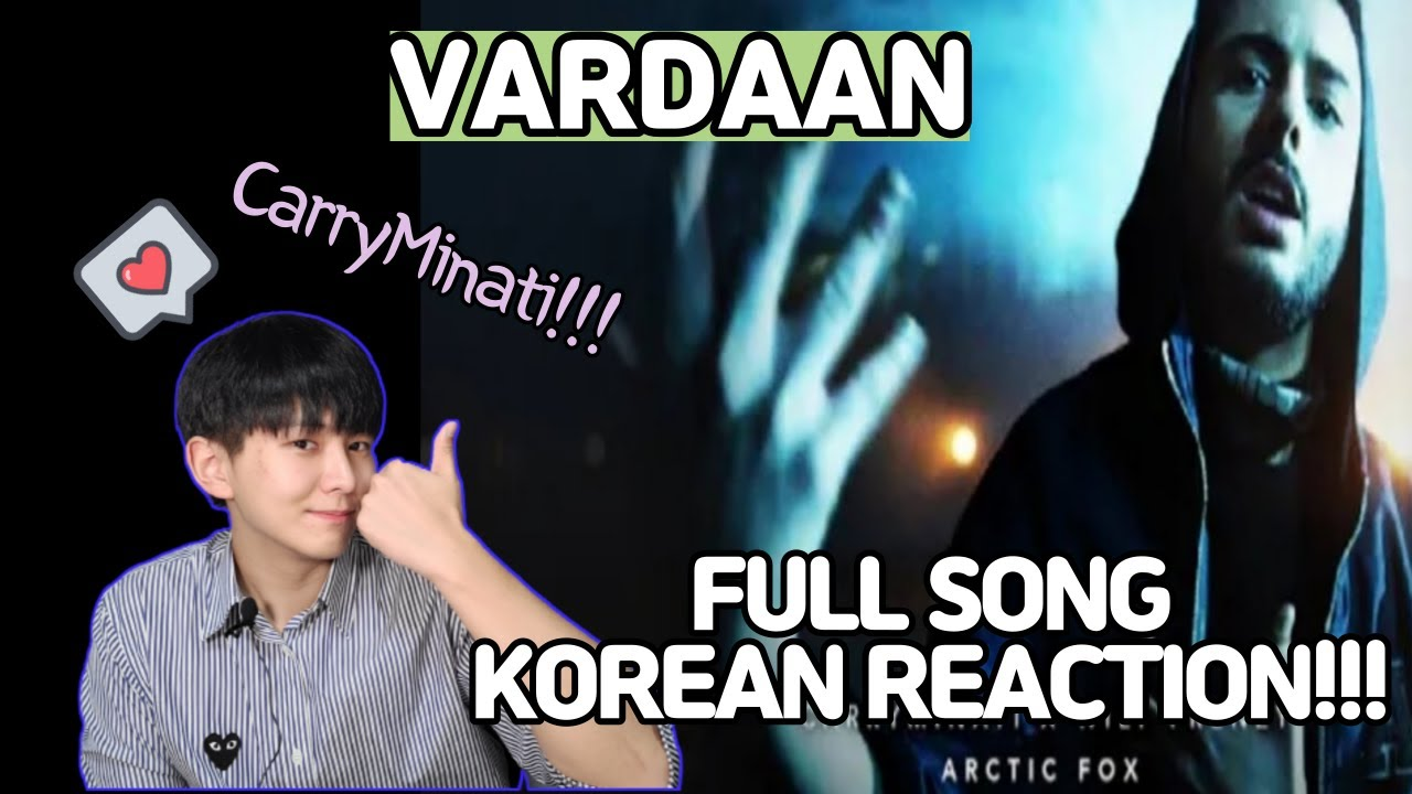 VARDAAN Reaction by Korean Ladka   CARRYMINATI X Wily Frenzy
