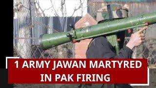 5W1H: Army jawan martyred in firing by Pakistani troops in J&K's Nowshera