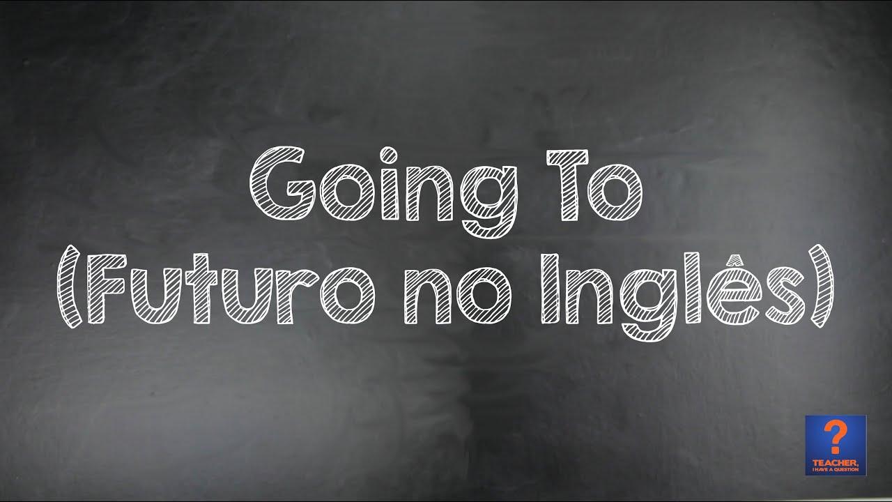 Going To Futuro No Inglês Aula De Inglês 15 Youtube