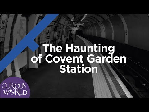 The Haunting of Covent Garden Station