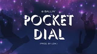 8 BALLIN' - POCKET DIAL (PROD. BY LEM.) [LYRIC VIDEO]