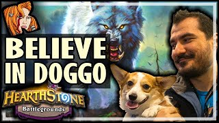 BELIEVE IN THE DOGGO - Hearthstone Battlegrounds