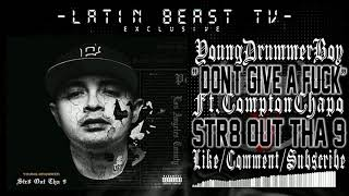 Download Young Drummer Boy - Don't Give A Fuck Ft. Compton Chapo (Str8 Out Tha 9) MP3 song and Music Video
