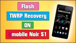 TWRP Recovery On Qmobile Noir S1 | Custom recovery | Urdu | 2017 | HD