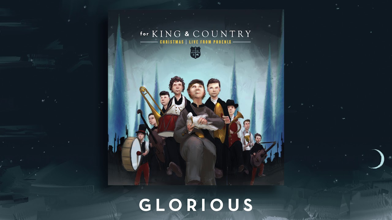 a for king country christmas live from phoenix glorious - For King And Country Christmas Album