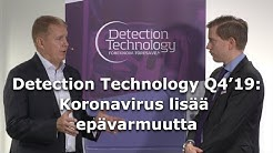 Detection Technology Q4'19: Koronavirus lisää epävarmuutta
