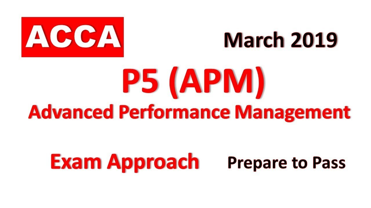 APM Advanced Performance Management Day 01 ACCA Exam Approach Webinars  March 2019