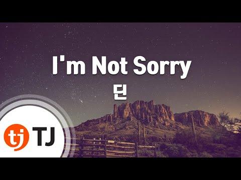 [TJ노래방] I'm Not Sorry - 딘(Feat.Eric Bellinger)(DEAN) / TJ Karaoke