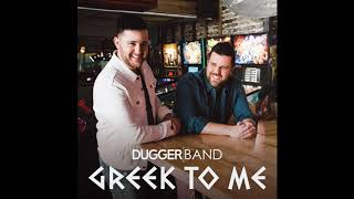 Dugger Band - Greek To Me (Audio)