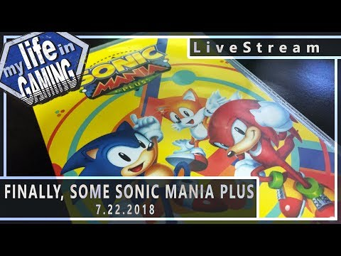 Sonic Mania Plus - The Best Sonic Game? :: 7.22.2018 LiveStream / MY LIFE IN GAMING - Sonic Mania Plus - The Best Sonic Game? :: 7.22.2018 LiveStream / MY LIFE IN GAMING