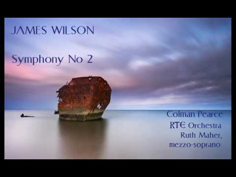 James Wilson: Symphony No 2 [Pearce-RTE Orch-Maher] premiere