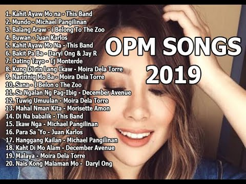 New OPM Songs 2019 - This Band,Juan Karlos,Moira Dela Torre,December Avenue, Tj Monterde, Morissette