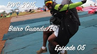 Paragliding World Cup 2015 - Baixo Guandu/ES - Episode 05