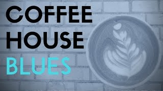 How To Coffee House Blues