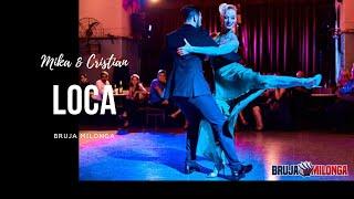 Mika & Cristian Tango bailan Loca en La Bruja.