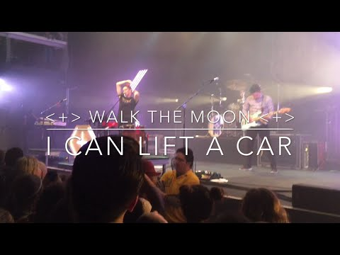 WALK THE MOON - I Can Lift A Car [Live] - New York City 4/14/15