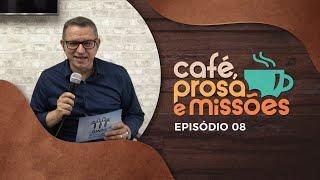 Café, Prosa e Missões | Episódio 8 | Rev. Mariano Alves | IPP TV