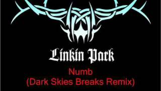 Linkin Park - Numb (Dark Skies Breaks Remix).wmv