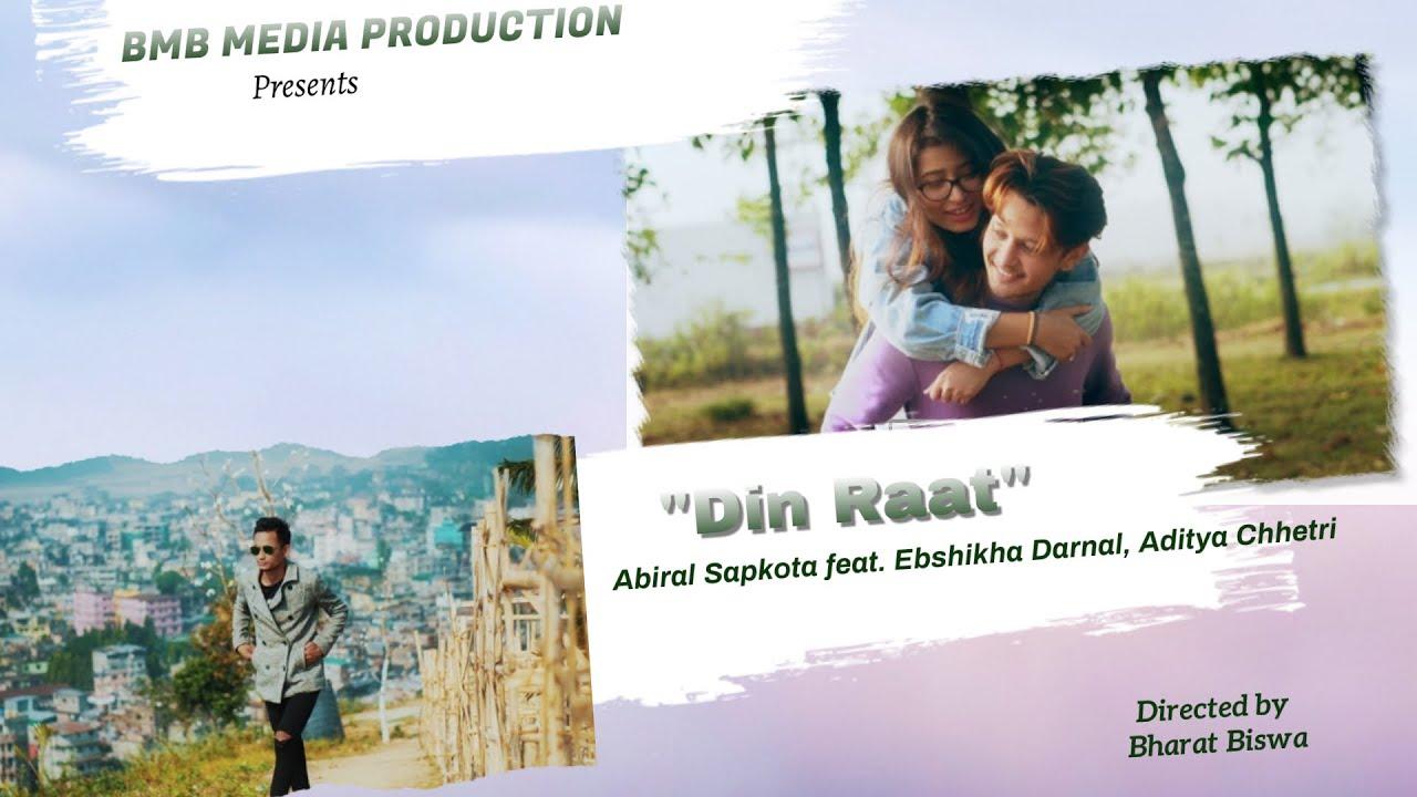 Din Raat New Nepali Song Abiral Sapkota Ebshikha Darnal Aditya Ghimire Youtube