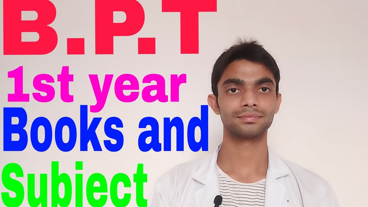 B P T 1st year books and subject | Medical courses