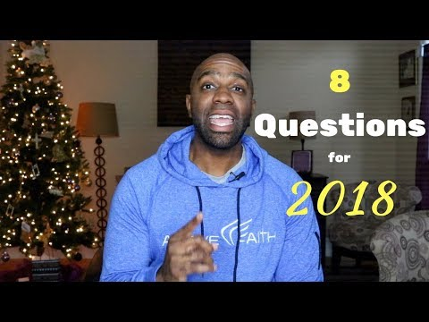 8 Questions I'm Asking About 2018