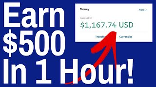 Earn $500 In One Hour! (Best Way To Make Quick Money Online In One Day With Income Proof!)