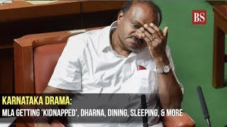 Karnataka Drama: MLA getting 'kidnapped', dharna, dining, sleeping, & more