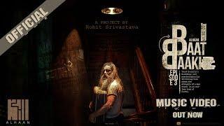 BAAT BAAKI - Rohit Srivastava [ Episode 3 ] #AlHAAN