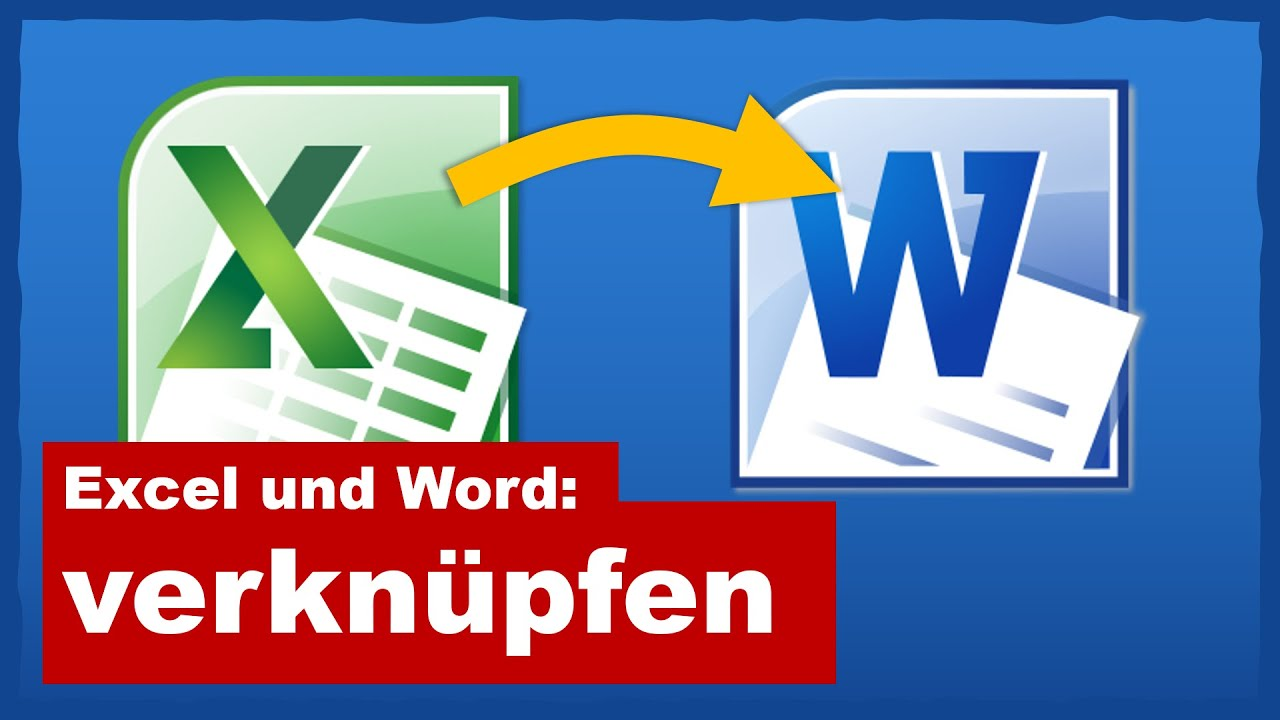 Excel Tabelle in Word verknüpfen - YouTube