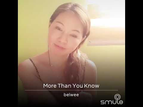 More Than You Know -Belinda Wee