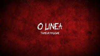 O Linea  Tumeur Maligne ( Lyrics vidéo )