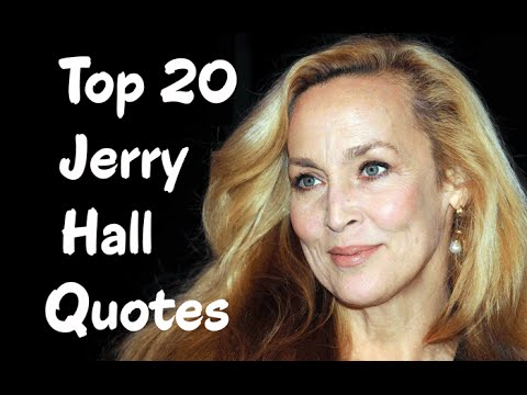 Top 20 Jerry Hall Quotes - The American former model & actress