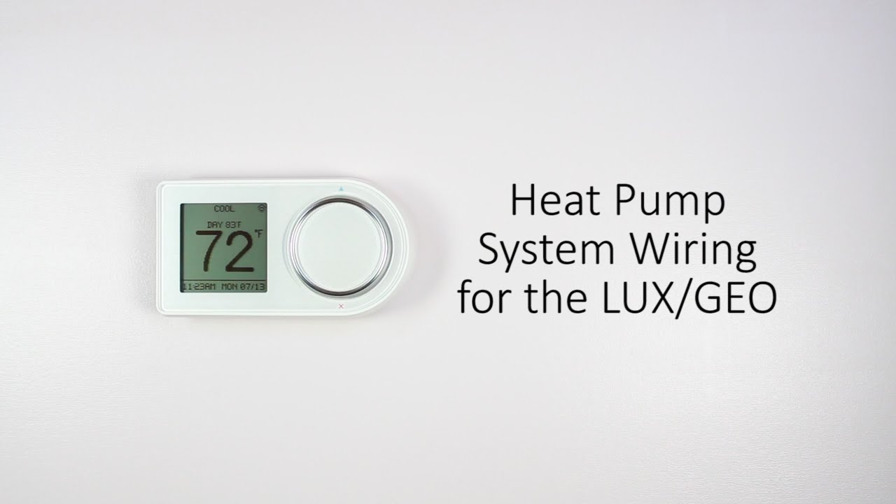 heat pump system wiring for the lux geo [ 1280 x 720 Pixel ]
