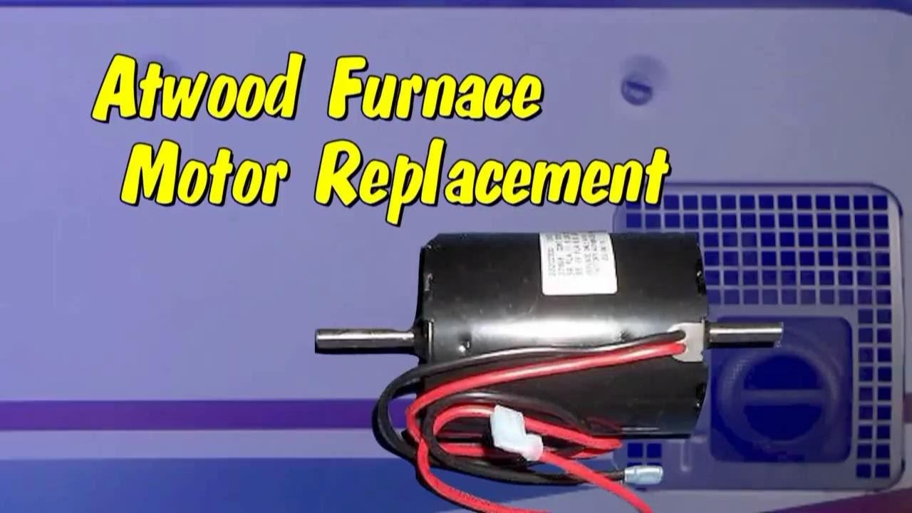 Replacing The Motor On The Atwood Furnace Youtube