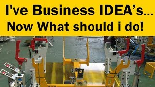 I have Business Ideas... Now What should i do!