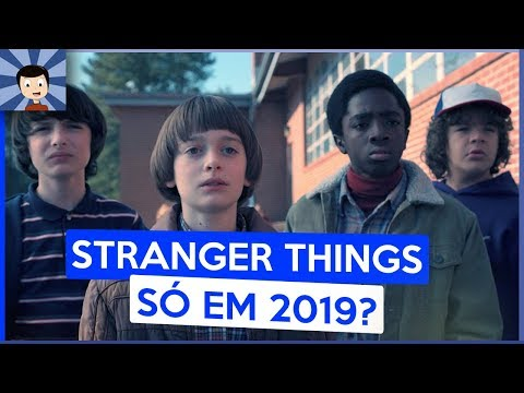 STRANGER THINGS 3 SÓ EM 2019?