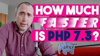 How Much Faster is PHP 7.3?
