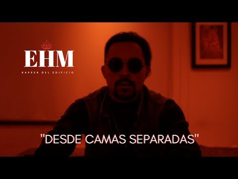Desde Camas separadas - EHM (video) / (Prod. Tower Beatz) / House Type hip hop