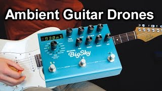 How To Create Ambient Guitar Drones (with Only One Pedal)  [Pedalboard Tips #29]